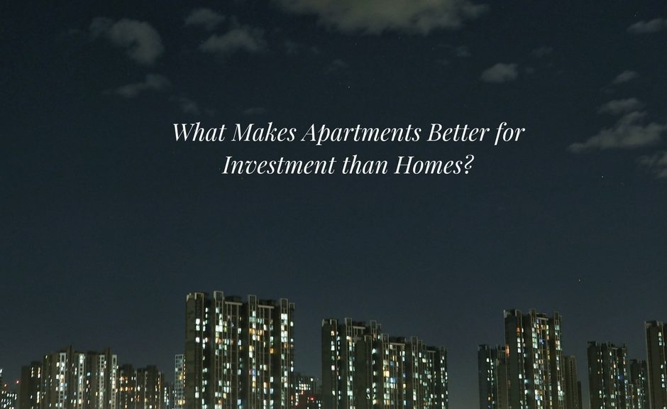 What Makes Apartments Better for Investment than Homes?